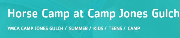 YMCA Camp Jones Gulch Horse Camp*